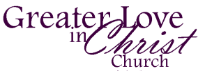 Greater Love in Christ Church